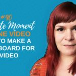 How To Make A Storyboard For A Video And Why You Should Bother (Includes Free Storyboard Template) – 1 Minute Moment #90