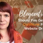 Tech Arrgh: Should You Get A Secure Certificate For Your Website Or Blog? – Blogcentric #92