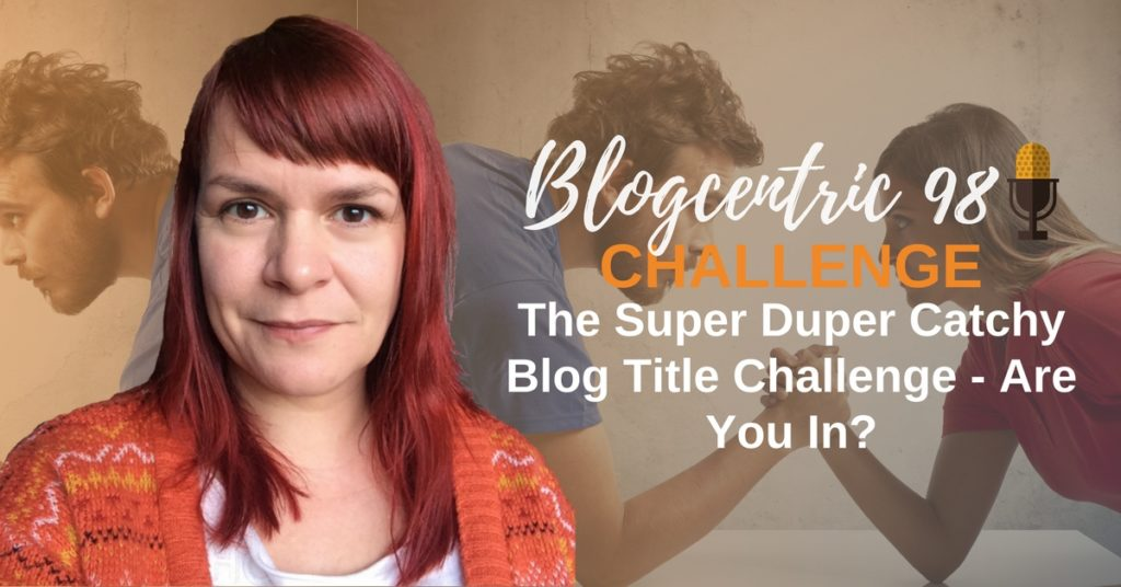 The Super Duper Catchy Blog Title Challenge - Are You In?