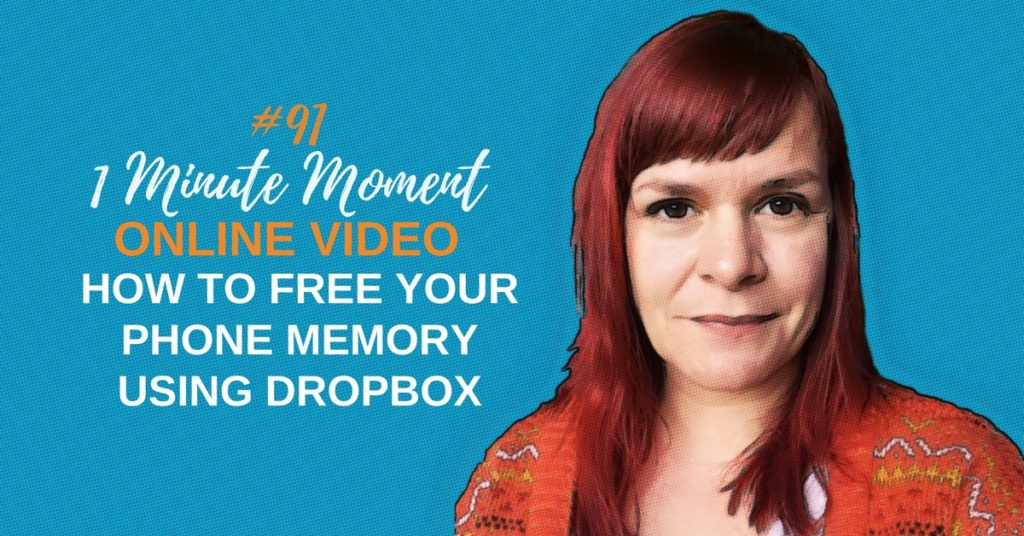 How To Free Phone Memory For Video Using Dropbox – 1 Minute Moment #91