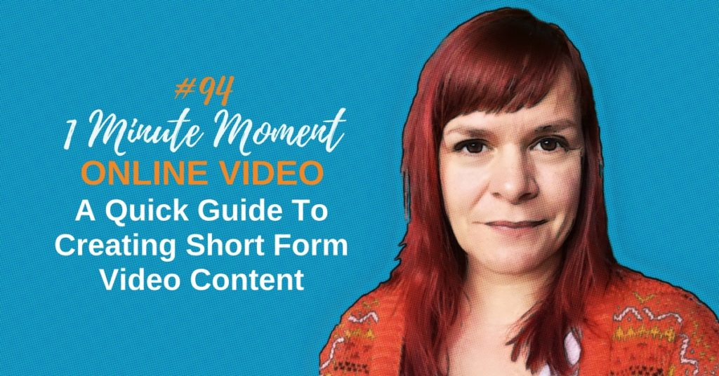 Because Bigger Isn't Always Better - A Quick Guide To Creating Short Form Video Content