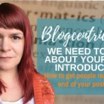 We Need To Talk About Your Blog Introduction - Examples & Inspiration - Blogcentric #102