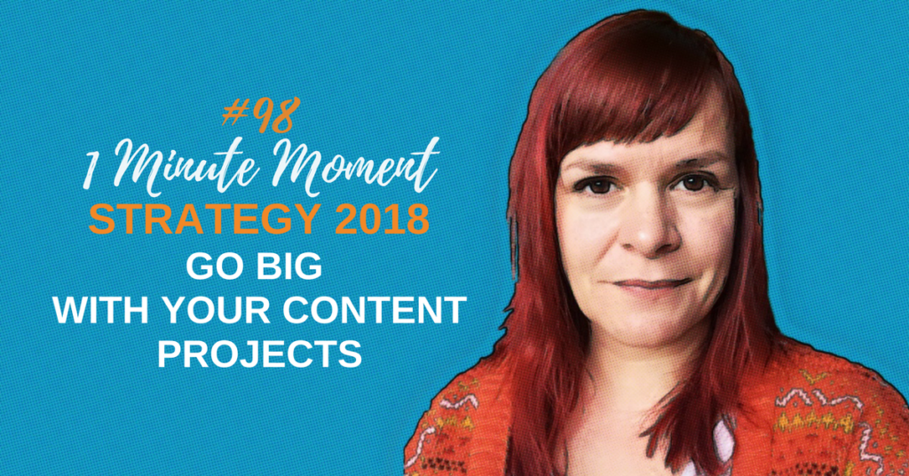 Go Large With Your Content Projects & Ignite Your Content Marketing Strategy