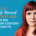 Go Large With Your Content Projects & Ignite Your Content Marketing Strategy - 1 Minute Moment #98