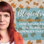 Blowing Hot & Cold: How To Use Facebook Ads To Build Warm Audiences That Convert - Blogcentric 107