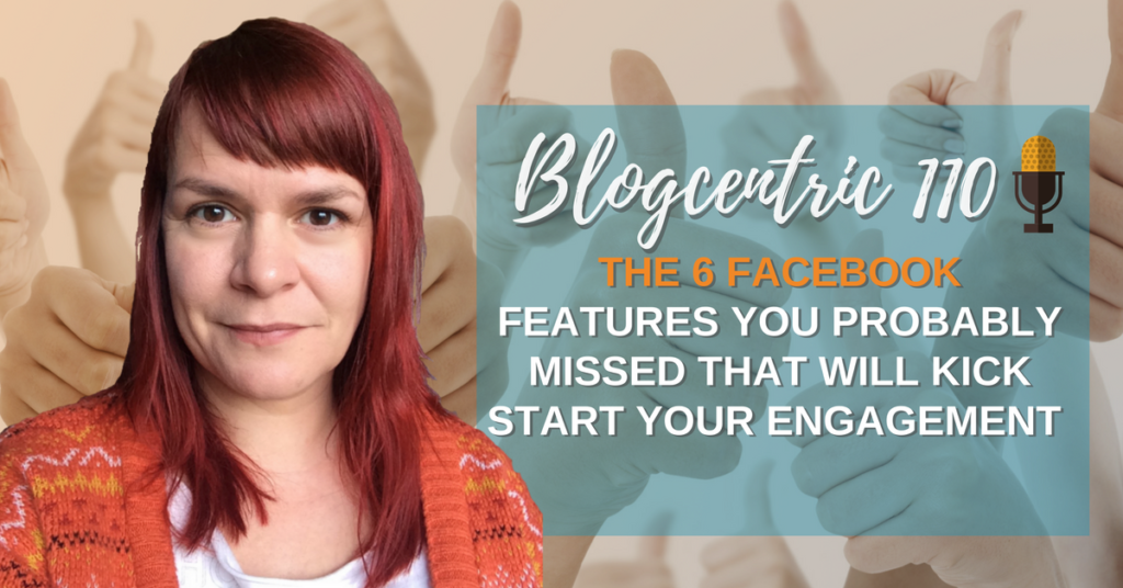 The 6 Facebook Features You Probably Missed That Will Kick Start Your Engagement