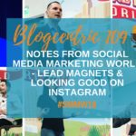 Notes from Social Media Marketing World 2018 - Lead Magnets & Looking Good On Instagram #SMMW18 - Blogcentric #109