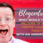 What Would You Do If Millions Of People Visited Your Blog Today? An Interview With Ian Anderson Gray - Blogcentric #111
