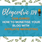 Cha-ching! How To Monetise Your Blog With Affiliate Marketing - The Blog Monetisation Series Part 1