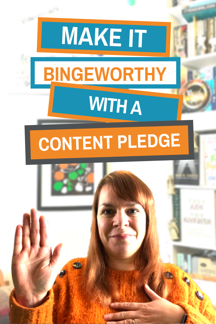 Is Your Content Bingeworthy? It Could Be When You Create A Content Pledge