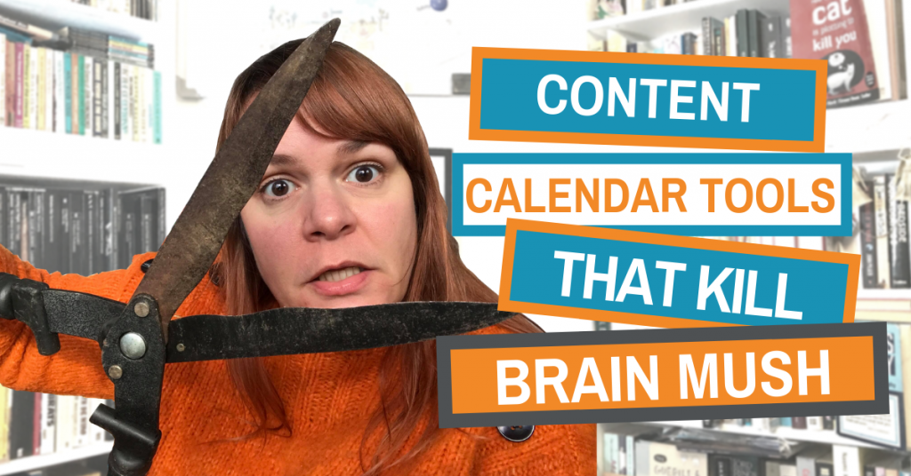 Content Calendar Tools that Kill Brain Mush (Plus Downloads)