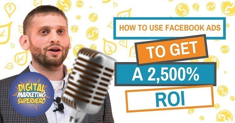 How To Get A 2,500% ROI On Facebook Ads With Azriel Ratz  – The Digital Marketing Superhero's Club Volume 1 Chapter 3