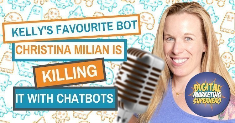 Kelly's Favourite Bot: How Christina Milian Is Killing It With Chatbots  – The Digital Marketing Superhero's Club Volume 1 Chapter 4