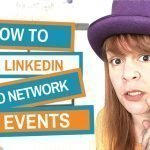 How To Use LinkedIn For Networking At Events And Conferences