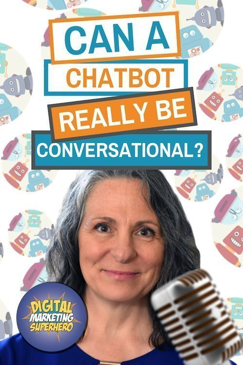 Can A ChatBot Be Conversational? Plus, 30 Day Video Challenge  – The Digital Marketing Superhero's Club Volume 1 Chapter 6