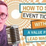 How To Sell Tickets To Your Event With A Value Packed Lead Magnet  - The Digital Marketing Superhero's Club Volume 1 Chapter 12