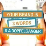 How To Get Your Audience To Recognise You Every Time Using 3 Words And A Doppelganger
