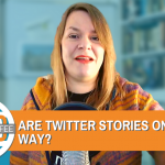 Could Twitter Be About To Launch Stories? - Digital Coffee 21st February 2020