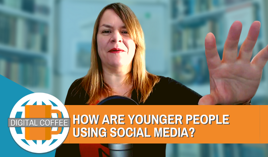 How Do Younger People Use Social Media? – Digital Coffee 14th Feb 2020