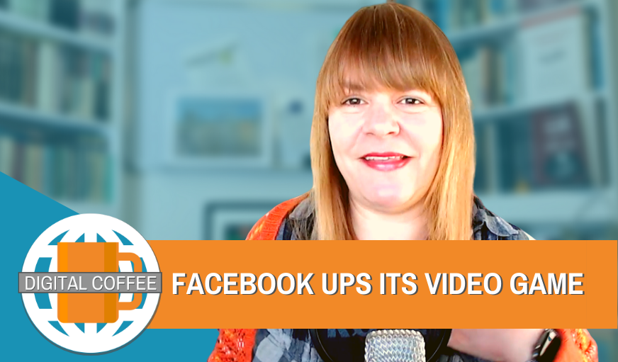Facebook Ups Its Video Game – Digital Coffee 3rd April 2020