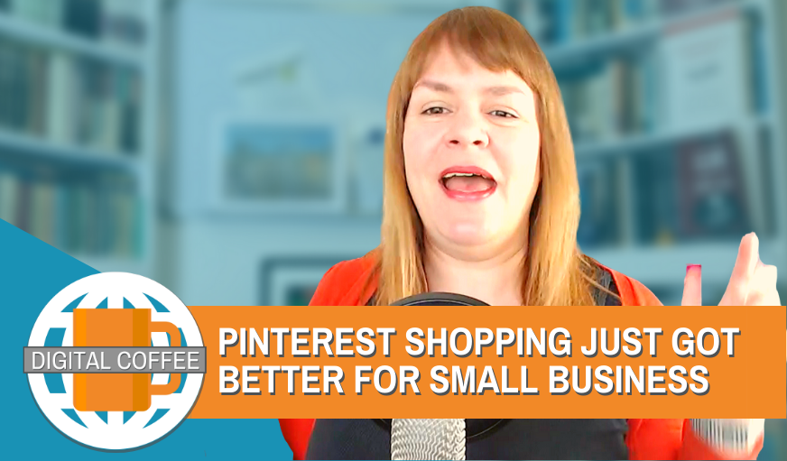Pinterest Shopping Is Hot For Small Business – Digital Coffee 10th April 2020