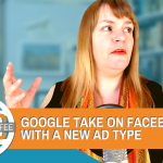 Google Takes On Facebook With A New Ad Type - The Digital Coffee 29th May 2020