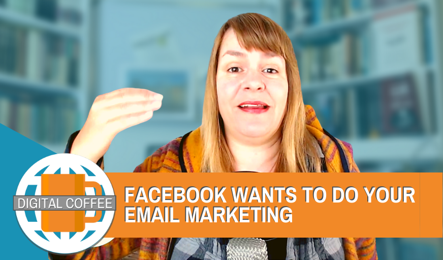 Facebook Wants To Do Your Email Marketing – Digital Coffee 5th June 2020