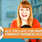 Is It Too Late For Snapchat To Embrace Business Accounts? - Digital Coffee 17th July 2020