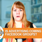 Is Advertising Coming To Facebook Groups? - Digital Coffee 14th August 2020