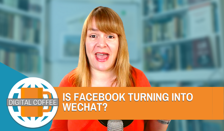 Is Facebook Turning Into WeChat? – Digital Coffee 21st August 2020