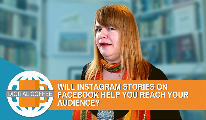 Will Instagram Stories On Facebook Help Us Reach More People? – Digital Coffee 11th September 2020