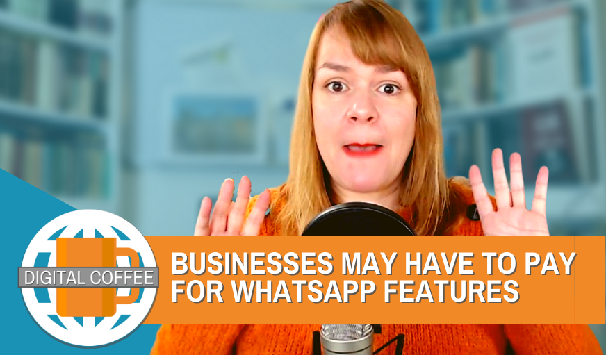 You May Have To Pay For WhatsApp eCommerce Features – Digital Coffee 30th October 2020
