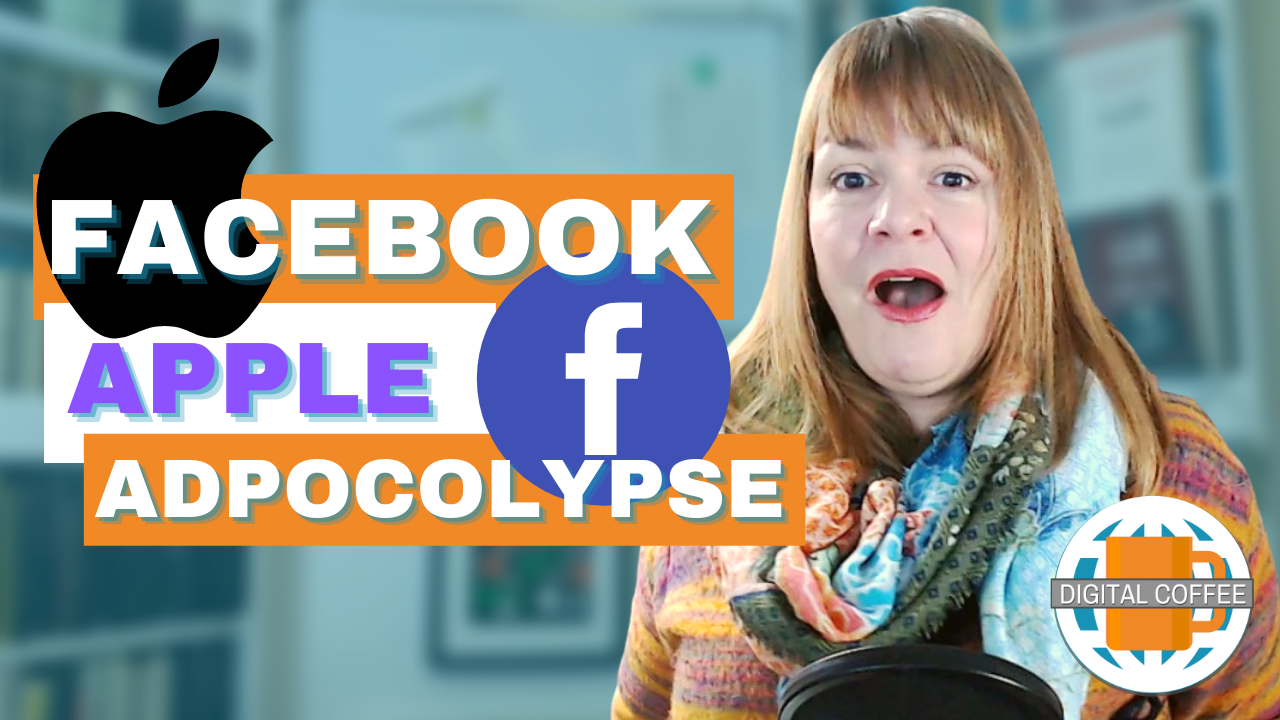 Apple vs Facebook, How iOS 14 Will Impact Your Facebook Ads – Digital Coffee 8th January 2021