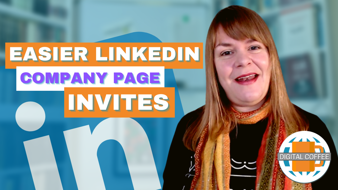 Invite Only The Right People To Your LinkedIn Company Page With New Filters – Digital Coffee 22nd January 2021