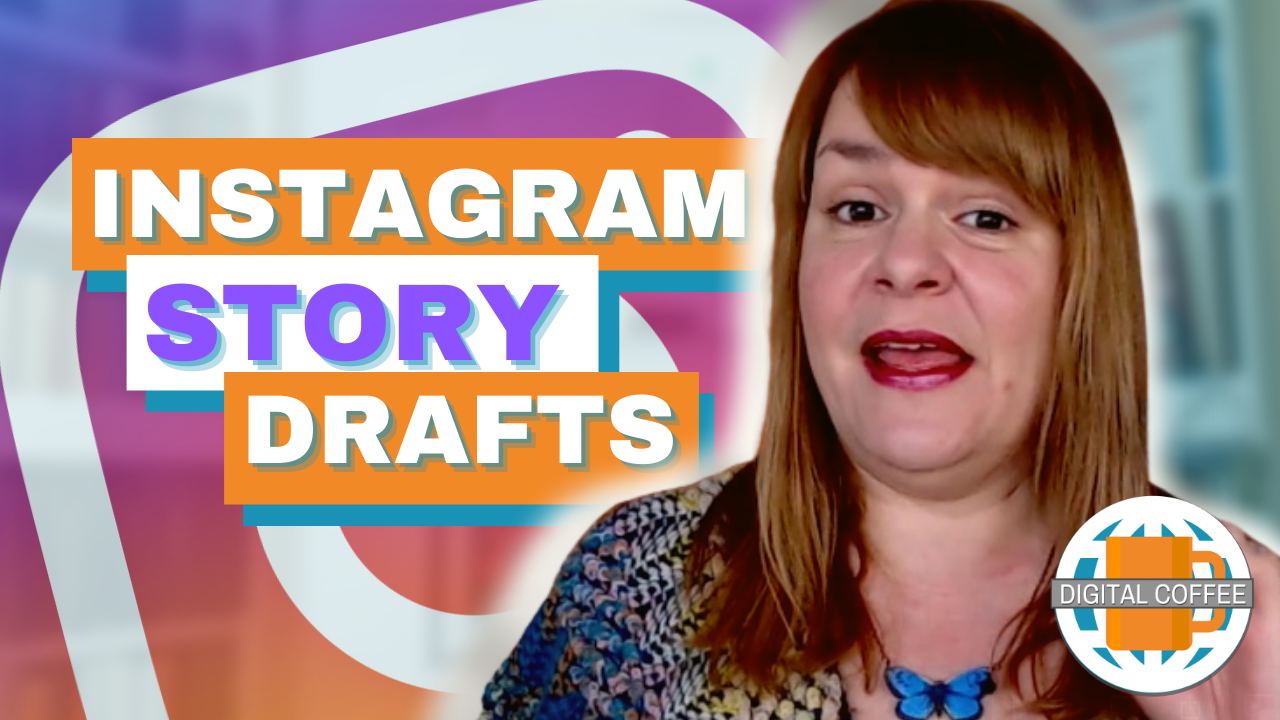 Instagram Story Drafts – Digital Marketing News 26th March 2021