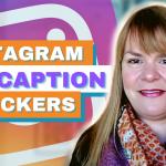 Instagram Caption Stickers - Digital Marketing News 7th May 2021
