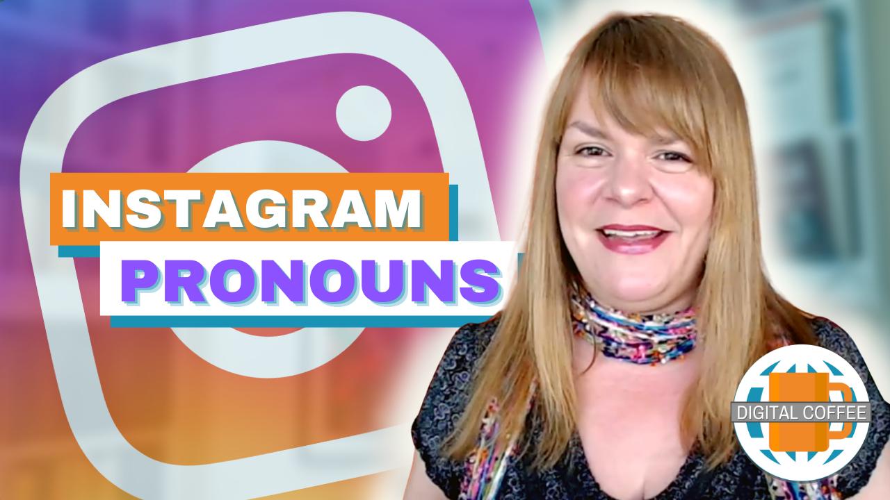 Instagram Pronouns – Digital Marketing News – 14th May 2021