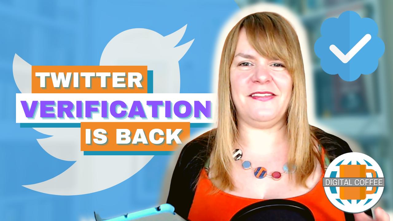 Twitter Verify Is Back – Digital Marketing News 28th May 2021