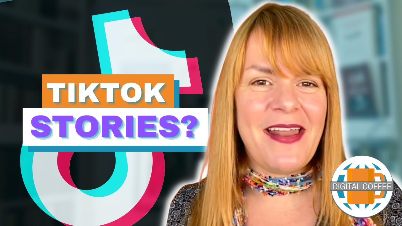 TikTok Stories? – Digital Marketing News 6th August 2021