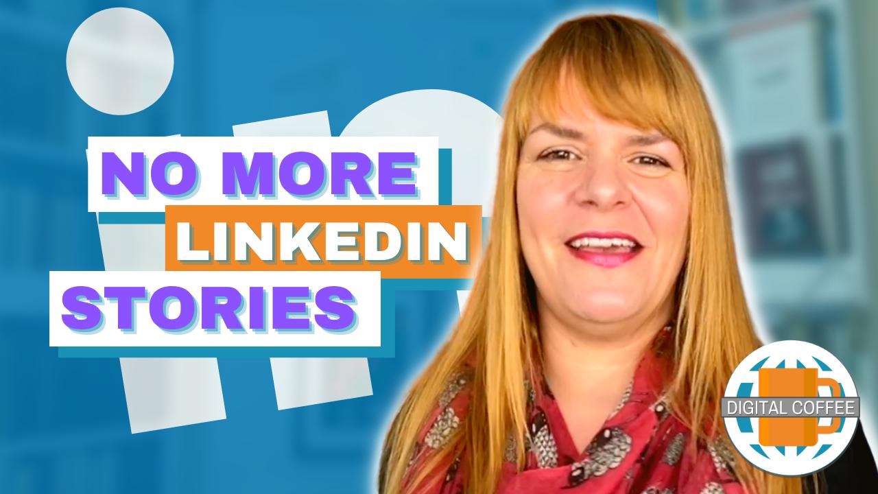 LinkedIn Ditches Stories – Digital Marketing News 3rd September 2021