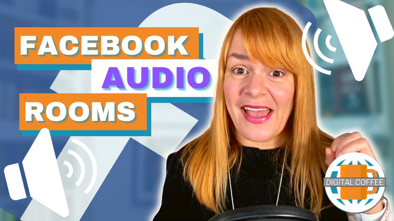 Facebook Audio Rooms – Digital Marketing News 15th October 2021